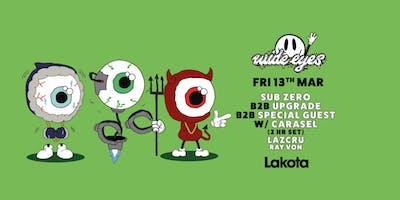 Wide Eyes: Sub Zero B2B Upgrade B2B Special Guest / Lazcru / Carasel