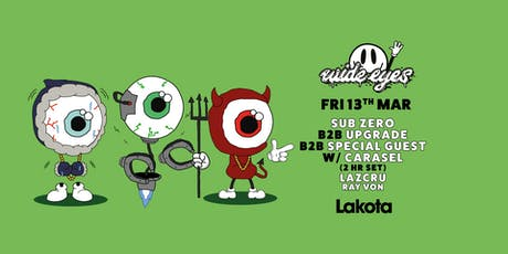 Wide Eyes: Sub Zero B2B Upgrade B2B Special Guest / Lazcru / Carasel tickets