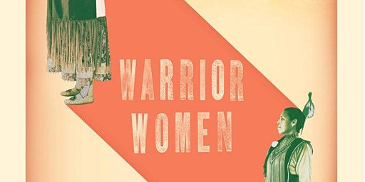 Film Screening of Warrior Women and Q&A with Danyelle Means (Oglala Lakota)