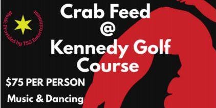 CRAB FEED AT KENNEDY GOLF COURSE