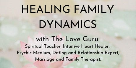 Healing Family Dynamics with The Love Guru in New York City tickets