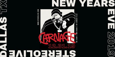 Carnage - New Years Eve - Stereo Live Dallas tickets