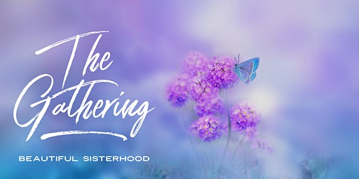 The Gathering - Beautiful Sisterhood with Guest Speaker Becky Murray