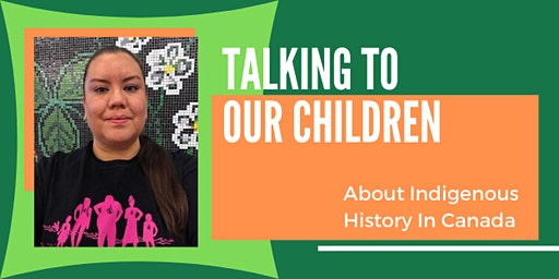 Talking To Our Children About Indigenous History In Canada