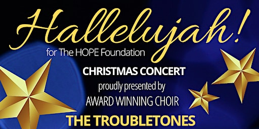 Hallelujah for the Hope Foundation Christmas Concert
