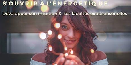 S'OUVRIR À L'ÉNERGÉTIQUE, Développer son intuition et sens extrasensoriels billets