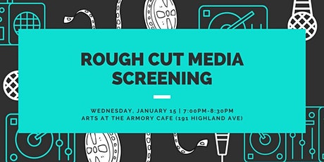 19th Rough Cut Media Screening: Come Screen your Work tickets