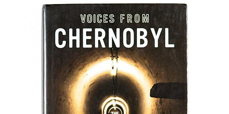 TMORA Member Book Discussion: Voices from Chernobyl tickets