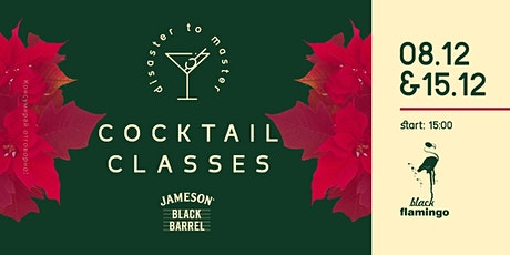 DISASTER TO MASTER | COCKTAIL CLASSES 4.3 (XMAS COCKTAILS) tickets