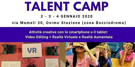 TALENT CAMP Osimo - 2/4 Genn - Uso Creativo dello smartphone: AR/VR e Video