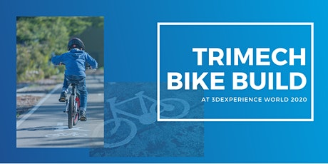 TriMech Charity Bike Build at 3DEXPERIENCE World 2020 tickets