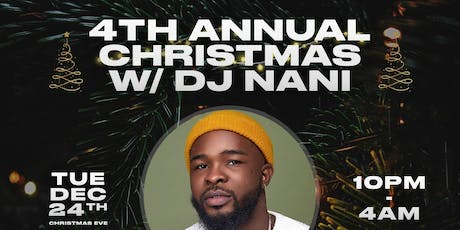 CHRISTMAS WITH DJNANI (4th ANNUAL) tickets