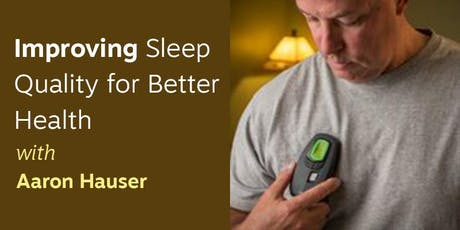 Improving Sleep Quality for Better Health tickets
