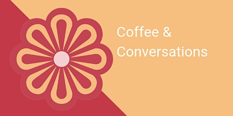 Coffee and Conversations 1-8 tickets