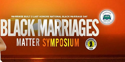 Black Marriages Matter Symposium Free Community Event