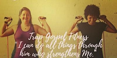 Trap Gospel Fitness 2019