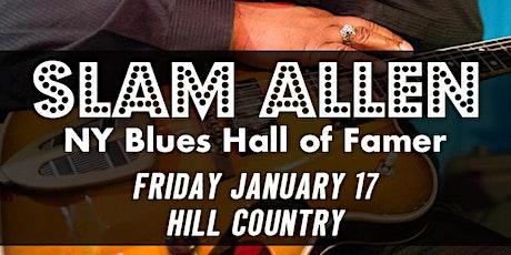 Slam Allen : NY Blues Hall of Famer + Former James Cotton Guitarist tickets