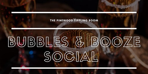 Bubbles & Booze at The Pinewood