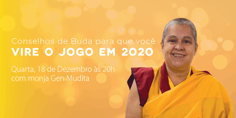 Conselhos de Buda para que você vire o jogo em 2020 ingressos