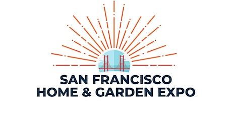 San Francisco Home & Garden Expo tickets