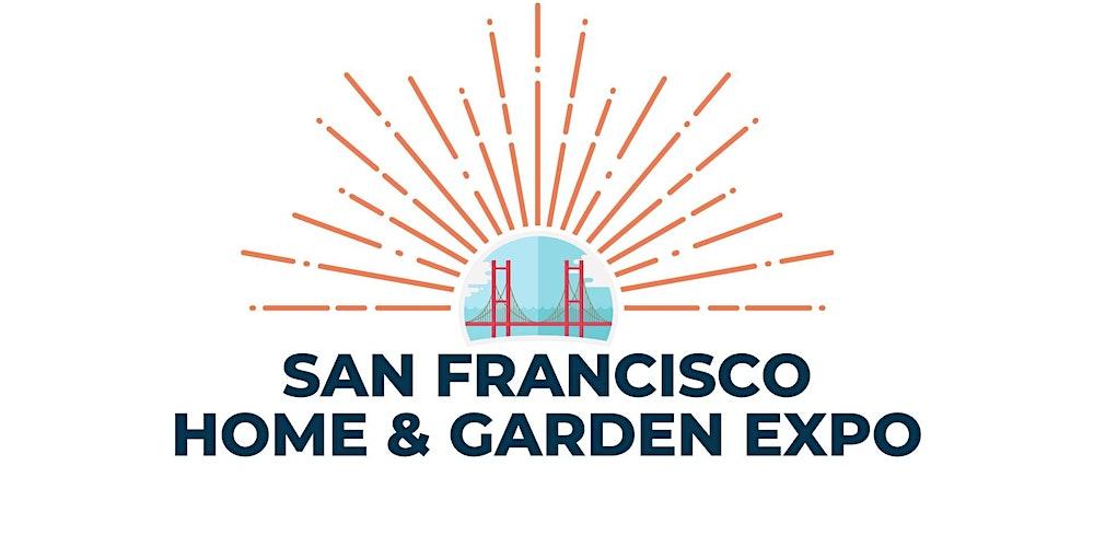 San Francisco Home Garden Expo Tickets Multiple Dates Eventbrite