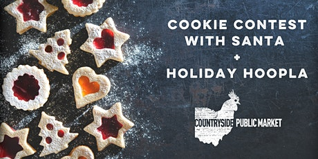 Cookie Contest with Santa + Holiday Hoopla at Countryside Public Market tickets