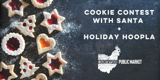 Cookie Contest with Santa + Holiday Hoopla at Countryside Public Market