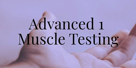 Muscle Testing for the Healthcare Practitioner Advanced  tickets