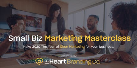 Small Biz Marketing Masterclass presented by At Heart Branding Co. tickets