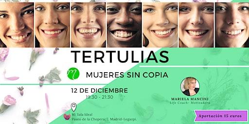 TERTULIAS GUIADAS- Mujeres Sin Copia- Ser Mujer a Tú Manera