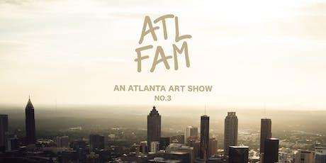 ATL FAM: An Atlanta Art Show NO.3 tickets