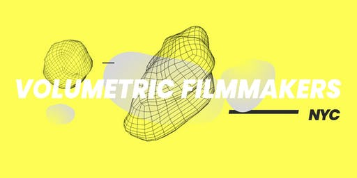 "Volumetric Filmmakers NYC (VFNYC) 12/12/2019  ""THE VFNYC SUMMIT!"""