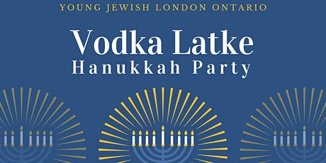 Young Jewish London Ontario - Vodka Latke Party! tickets