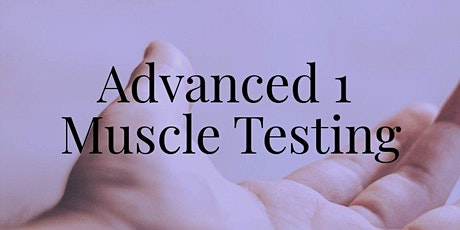 Muscle Testing for the Healthcare Professional Advanced 1 tickets