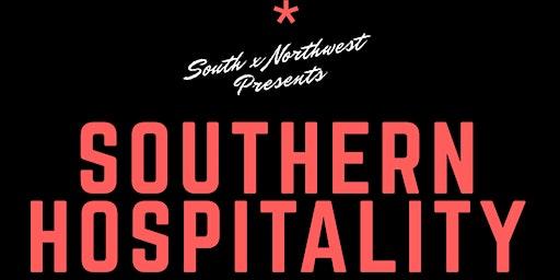 South x Northwest Presents: Southern Hospitality