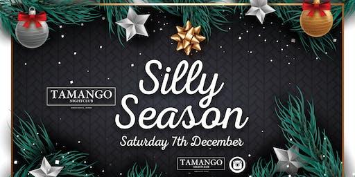Silly Season at Tamango Nightclub   December 7th