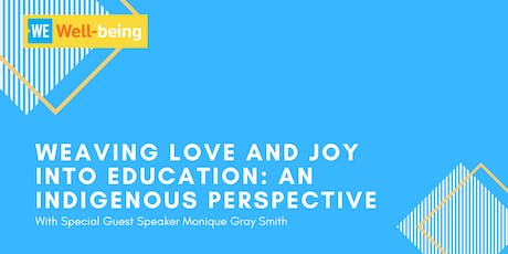 Weaving Love and Joy into Education: An Indigenous Perspective tickets