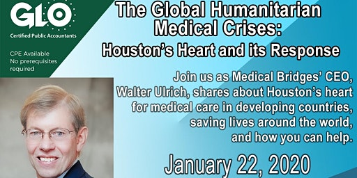 The Global Humanitarian  Medical Crises:  Houston's Heart and its Response