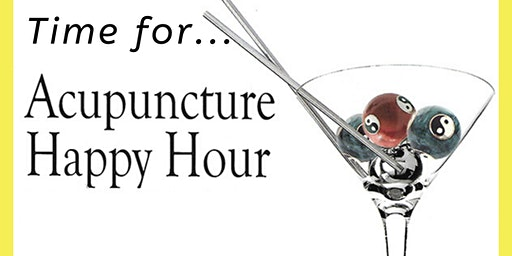 Join us for Acupuncture Happy Hour!