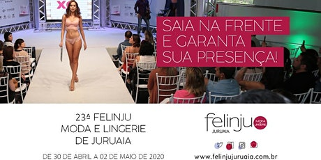 23ª Felinju - Moda e Lingerie de Juruaia 2020 ingressos