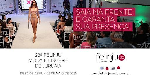 23ª Felinju - Moda e Lingerie de Juruaia 2020