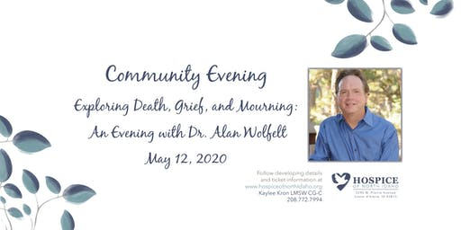 Dr. Wolfelt Community Evening: Exploring Death, Grief and Mourning