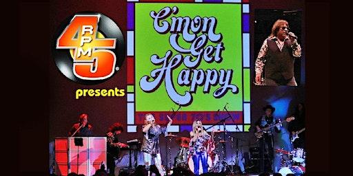 45rpm presents C'mon Get Happy Super 70s Show LIVE