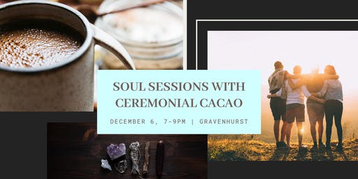 Soul Sessions with Ceremonial Cacao