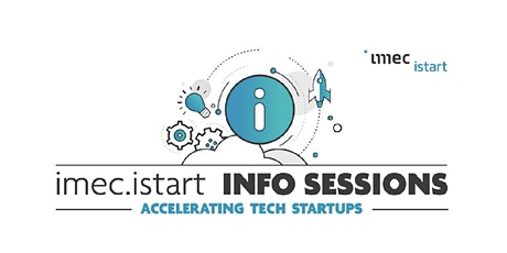 Info session imec.istart: how to accelerate your tech startup? tickets