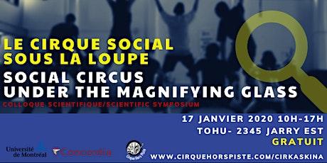 Le cirque social sous la loupe- Social circus under the magnifying glass billets