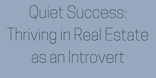 Quiet Success:Thriving in Real Estate as an Introvert