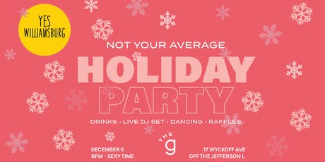 Not Your Average Holiday Party hosted by Yes Williamsburg tickets
