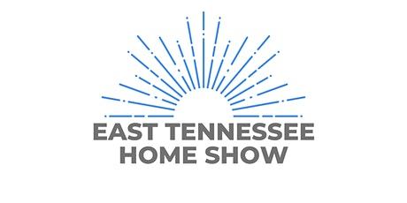 East Tennessee Home Show tickets