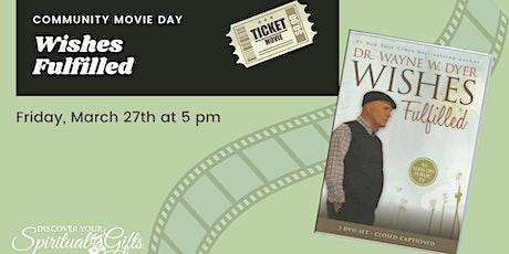 Community Movie Night: Wishes Fulfilled w/Wayne Dyer tickets